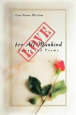 Love for All Mankind : Songs and Poems by Larry Norman McCollum (2007,...