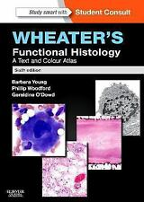 Wheater's Functional Histology : A Text and Colour Atlas (with STUDENT CONSULT O