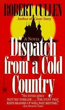 BUY 2 GET 1 FREE Dispatch from a Cold Country by Robert Cullen (1997, Paperback)