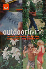 B&Q Outdoor Living: The Inspirational New Step-by-step Guide to Today's Outdoor