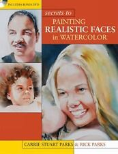 Secrets to Painting Realistic Faces in Watercolor, Parks, Rick, Stuart Parks, Ca