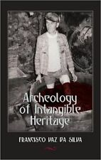 Archeology Of Intangible Heritage Vaz Da Silva  Francisco 9781433102189