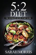 NEW (2DAY SHIP) The 5:2 Diet: The Ultimate Quick Start Guide: to Inte, PAPERBACK
