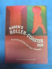 KAREN'S ROLLER COASTER RIDE-A JOURNAL OF LIVING WITH TYPE 1 DIABETES