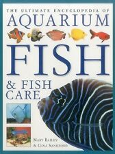 The Ultimate Encyclopedia of Aquarium Fish and Fish Care by Gina Sandford and...