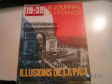 **c Le Journal de la France 19-39 L'entre 2 guerres n°87 Illusions de la paix