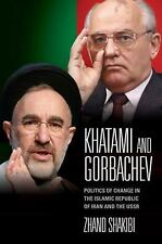 Khatami and Gorbachev: Politics of Change in the Islamic Republic of Iran and th