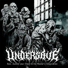 """Undersave """"Now...Submit your Flesh to the Master's Imagination"""" (NEU / NEW)"""