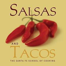 Salsas and Tacos: Santa Fe School of Cooking - Curtis, Susan D. - Hardcover