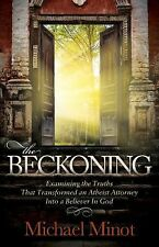 The Beckoning: Examining the Truths That Transformed an Atheist Attorney Into a