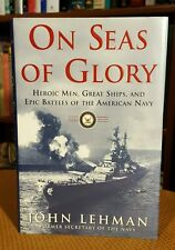 On Seas of Glory : Heroic Men, Great Ships, and Epic Battles of the American...