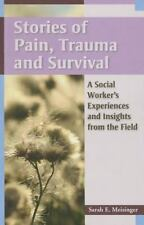 Stories of Pain, Trauma, and Survival: A Social Worker's Experiences and Insight