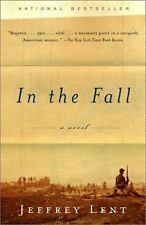Vintage Contemporaries: In the Fall : A Novel by Jeffrey Lent (2001, Paperbac...