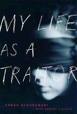 My Life as a Traitor Story of Courage Survival in Tehran Iran