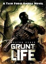 Grunt Life: A Task Force Ombra Novel, Ochse, Weston, Good Condition, Book