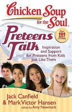 Chicken Soup for the Soul: Preteens Talk: Inspiration and Support for Preteens f