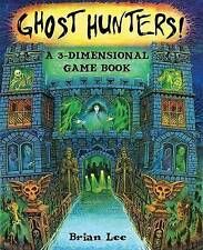Ghost Hunters: a 3-Dimensional Game Book by Brian Lee - Hardback