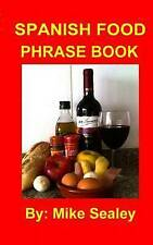 Spanish Food Phrase Book - New 3rd Edition by Sealey, Mike G. -Paperback