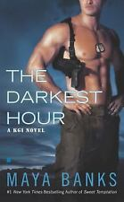 The Darkest Hour #1 in the Kelly/ KGI Series by Maya Banks