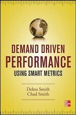 Demand Driven Performance by Debra Smith and Chad Smith (2013, Hardcover)