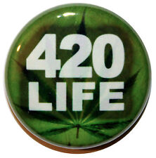 "1"" (25mm) 420 LIFE / Weed / Cannabis Button Badge Pin - High Quality -MADE IN UK"