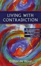Living with Contradiction : An Introduction to Benedictine Spirituality by...