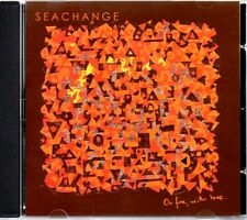SEACHANGE - ON FIRE WITH LOVE - CD ALBUM