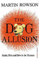 The Dog Allusion: Gods, Pets and How to Be Human,Martin Rowson,New Book mon00000