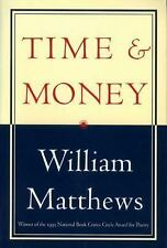 Time and Money by William Matthews (1996, Paperback)