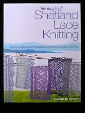 The Magic of Shetland Lace Knitting - Stitches, Techniques and Projects