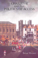 Charles II and the Politics of Access, Brian Weiser