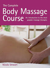 The Complete Body Massage Course: An Introduction to Massage Therapies and...
