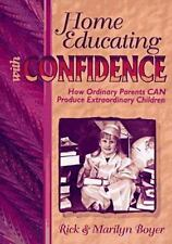 Home Educating With Confidence: How Ordinary Parents Can Produce
