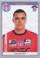 N°455 YOHANN PELE # FC.TOULOUSE TFC STICKER PANINI FOOT 2012