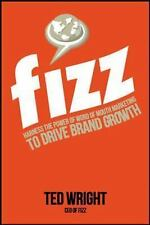 Fizz : Harness the Power of Word of Mouth Marketing to Drive Brand Growth by...
