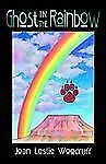 Ghost in the Rainbow, Joan Leslie Woodruff, 1587361477, Book, Acceptable