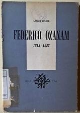 Federico Ozanam 1813 - 1853 - Lèonce Celier - 1958, Edizioni 5 Lune - L