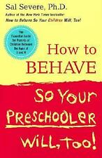 How to Behave So Your Preschooler Will, Too! Severe, Sal Hardcover