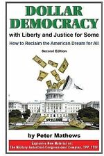 Dollar Democracy:with Liberty and Justice for Some : How to Reclaim the...
