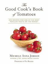 The Good Cook's Book of Tomatoes: 200 Recipes for One of the Most Popular Fruit