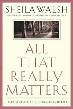 All That Really Matters: Jesus' Simple Plan for a Transformed Life
