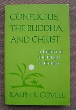 Confucius, The Buddha, and Christ ~ History of the Gospel in Chinese ~ PB 1986