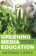 Greening Media Education: Bridging Media Literacy with Green Cultural Citizenshi