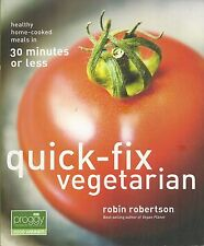 QUICK-FIX VEGETARIAN SOFTCOVER COOKBOOK BY ROBIN ROBERTSON 30 MINUTES OR LESS
