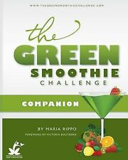 The Green Smoothie Challenge Companion by Maria Rippo (2014, Paperback)