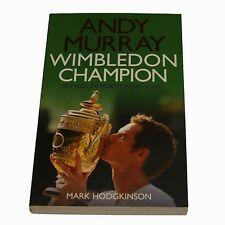 Andy Murray Wimbledon Champion: The Full and Extraordinary Story by Mark Hodgkin