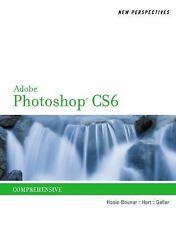 New Perspectives on Adobe Photoshop CS6, Comprehensive (Adobe CS6 By Course Tech