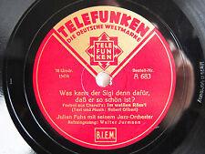 78rpm JULIAN FUHS Jazz Orch: WAS KANN DER SIGI DENN DAFÜR, DASS ER SO SCHÖN IST