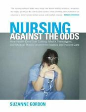Nursing against the Odds: How Health Care Cost Cutting, Media Stereotypes, and M