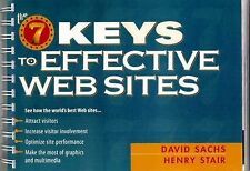 The Seven Keys to Effective Web Sites by Sachs, David, Stair, Henry